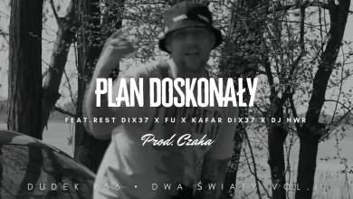 Photo of DUDEK P56 – PLAN DOSKONAŁY FEAT.FU,REST D37,KAFAR D37,DJ HWR PROD.CZAHA
