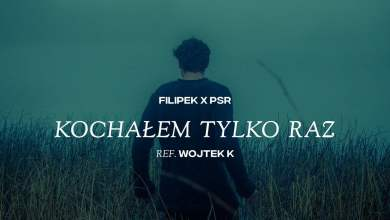Photo of Filipek x PSR – Kochałem tylko raz (ref: Wojtek K)