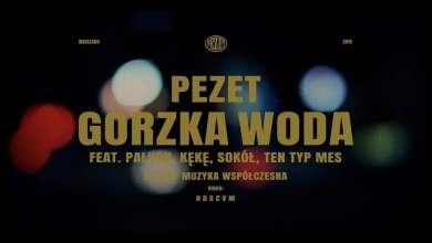Photo of Pezet – Gorzka Woda feat Paluch, KęKę, Sokół, Ten Typ Mes (prod. Auer)