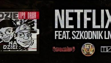 Photo of TPS / Dack feat. Szkodnik LNL – NETFLIX prod. Tytuz ( OFICJALNY ODSŁUCH )
