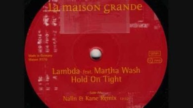Photo of Lambda – Hold On Tight ( Nalin & Kane Remix )