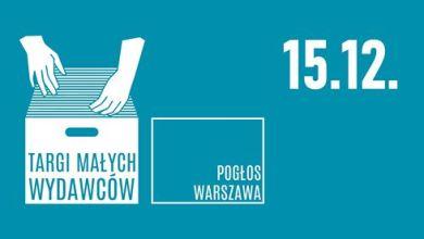Photo of Przedświąteczne Targi Małych Wydawców w Pogłosie – 15.12.