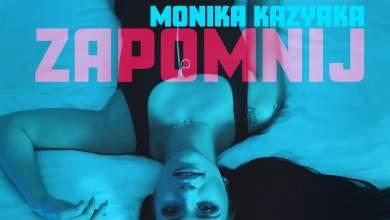 Photo of Monika Kazyaka Official – ZAPOMNIJ już n…