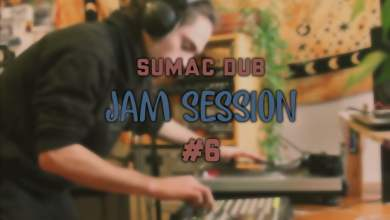 Photo of Sumac Dub – Jam Session #6 (Le monde des bruits)
