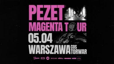 Photo of PEZET – Magenta Tour – Warszawa