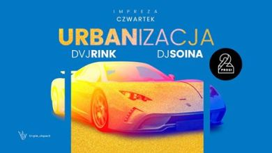 Photo of URBANizacja: DVJ Rink x DJ Soina