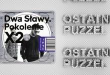 Photo of Dwa Sławy – Ostatni puzzel feat. Ten Typ Mes (prod. Skrywa)
