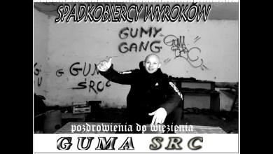 Photo of Guma SRC – Spadkobiercy Wyroków (Zapowiedz Płyty)