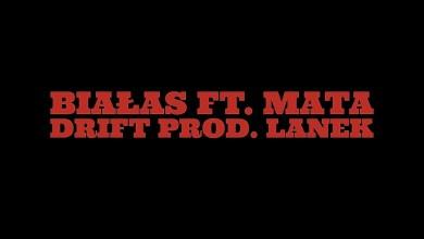 Photo of Białas ft. Mata – Drift (prod. Lanek)
