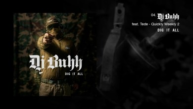 Photo of DJ BUHH feat. TEDE – QUICKLY WEEKLY 2 / DIG IT ALL
