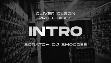 Photo of Oliver Olson – INTRO ft. Dj Shoodee prod. Gibbs