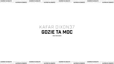 Photo of Kafar Dixon37 – Gdzie ta moc