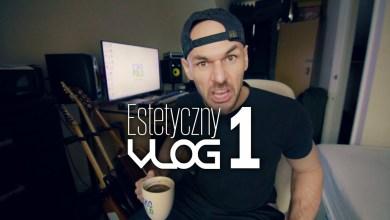 Photo of Estetyczny VLOG #1 (Rap Lokal AFTER & ESKO POLO)