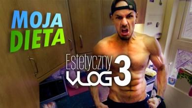 Photo of MOJA DIETA // Estetyczny VLOG odc. 3