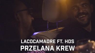 Photo of Lacocamadre ft. HDS – Przelana krew