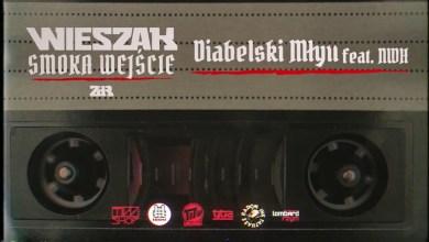 Photo of Wieszak ZdR feat. NWH – Diabelski Młyn prod. Tytuz – OFICJALNY ODSŁUCH