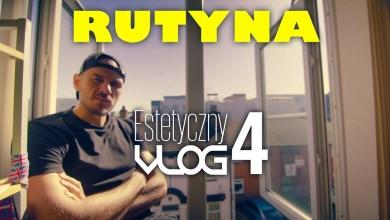 Photo of Rutyna // Estetyczny VLOG odc. 4