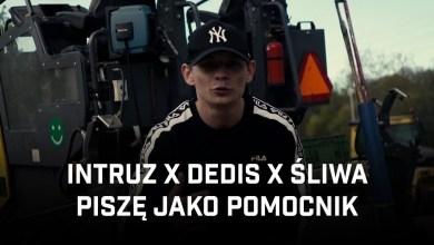 Photo of Intruz ft. Dedis, Śliwa – Piszę jako pomocnik