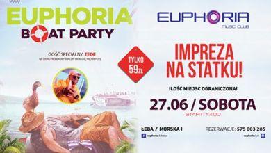 Photo of Boat Party ★ Impreza na statku ★ TEDE ★ 27.06 ★ Euphoria Łeba