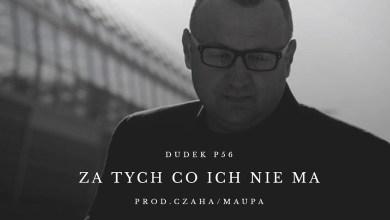 Photo of DUDEK P56 – ZA TYCH CO ICH NIE MA  PROD.CZAHA/MAUPA