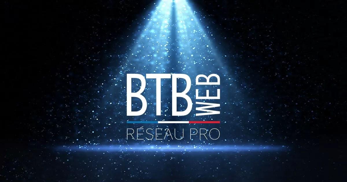 Découvrez BTB Web Réseau PRO et devenez partenaires web pro