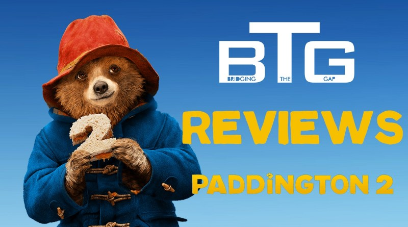 Paddington 2 Spoiler-free Review Video - BTG Lifestyle