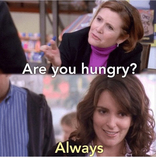 3. Are you hungry - Always - 30 Rock - BTG Lifestyle