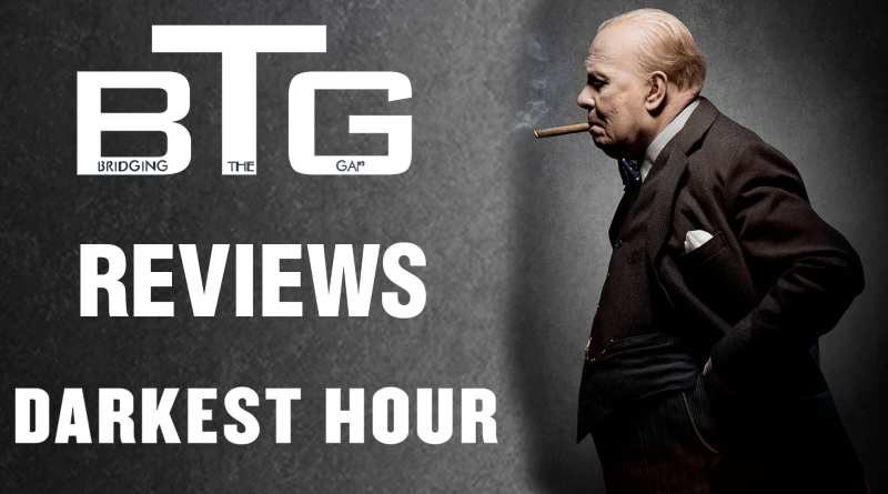 Darkest Hour Review - BTG lifestyle