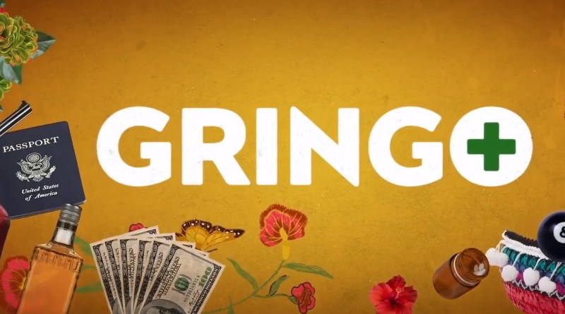 Gringo Final Trailer - BTG Lifestyle