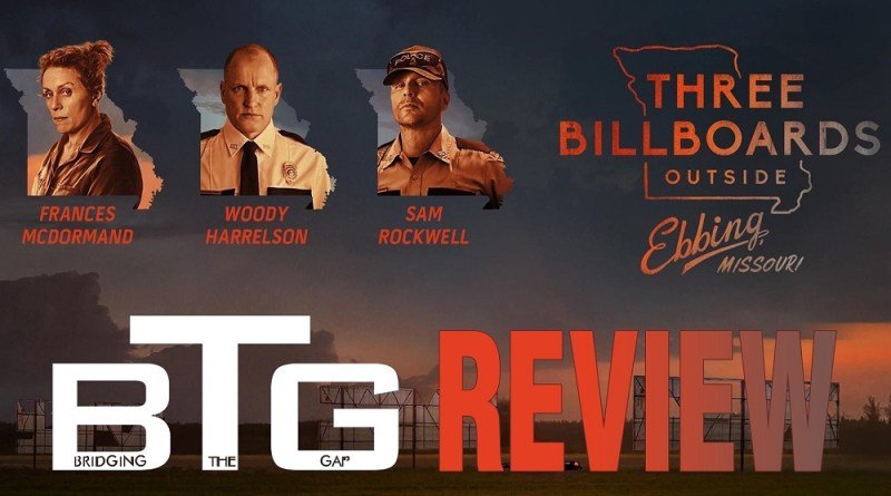Three Billboards Outside Ebbing, Missouri Spoiler-free Review - BTG Lifestyle