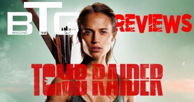 Tomb Raider Movie Spoiler-Free Review - BTG Lifestyle