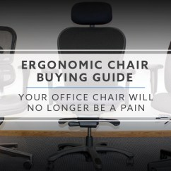 Office Chairs Ergonomically Correct Solid Oak Kitchen How To Buy An Ergonomic Chair Btod Com Buying Guide Your Will No Longer Be A Pain