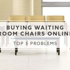 Waiting Chairs Folding Lounge Outdoor Top 5 Problems Buying Room Online And Solutions
