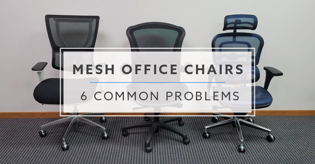 office chair you sit backwards beach lawn chairs 6 common problems with mesh