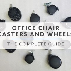 Office Chair Casters Outdoor Glider Parts The Complete Guide To And Wheels