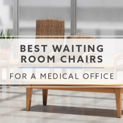 Waiting Chairs Desk Chair No Rollers 5 Best Room For A Medical Office