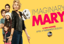 "ABC Announces Season One Finale Date For ""Imaginary Mary"""