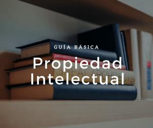 Propiedad intelectual: guía básica