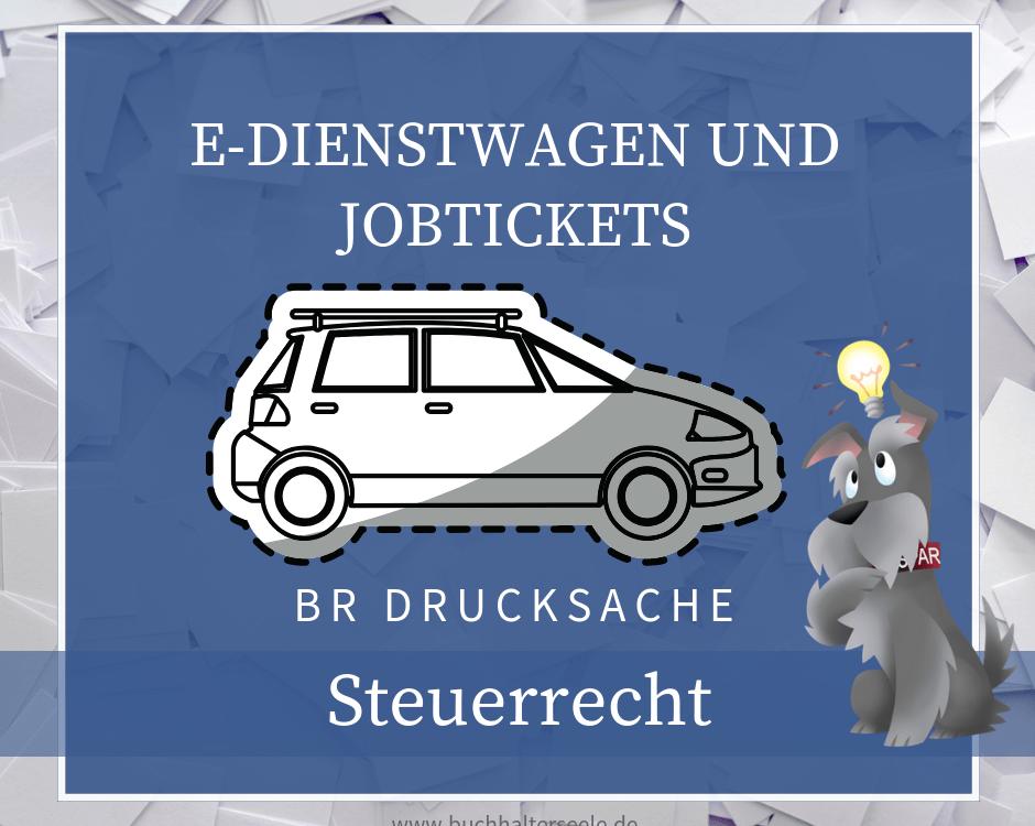 Buchhalterseele BR Drucksache E Auto Jobticket