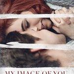 My Image of you – Weil ich dich liebe