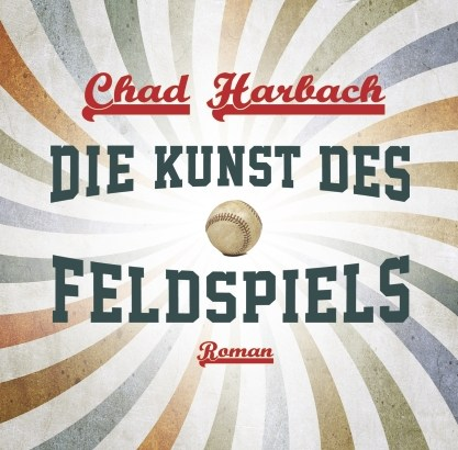 Chad Harbach, Baseball, Roman, Sportbuch, Kunst des Feldspiels, Art of Fielding, Shortstop, Buch