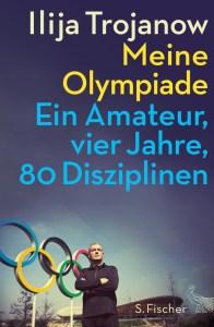 Trojanow, Olympia, Meine Olympiade,