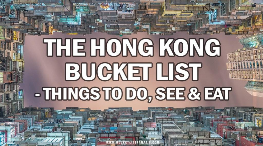 Hong Kong Bucket List - Things to Do, See & Eat