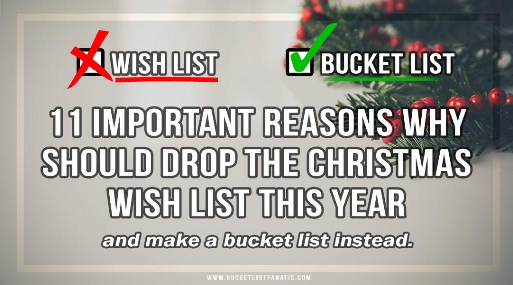 Drop the Wish List - Make a Bucket List - by Bucket List Fanatic