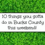 10 things you gotta do in bucks county