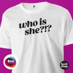 Who Is She?!? T-Shirt inspired by Nikki Grahame from Big Brother