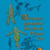Aventura gemenilor dincolo de Poiana Vie, de Sînziana Popescu