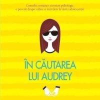În căutarea lui Audrey, de Sophie Kinsella – o carte super amuzantă