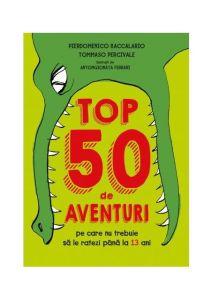 Top 50 de aventuri