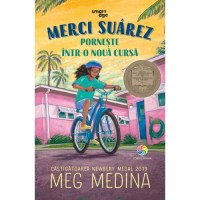 Merci Suarez pornește într-o nouă cursă, de Meg Medina